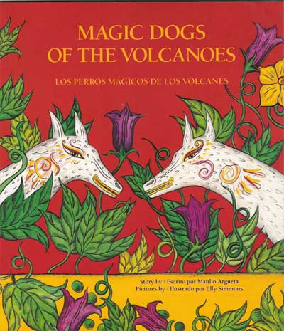 Los perros magicos de los volcanes - Magic Dogs of the Volcanoes, Del Sol Books