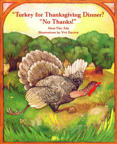 Pavo para la cena de gracias  No gracias, Turkey forThanksgiving Dinner No Thanks, Del Sol Books